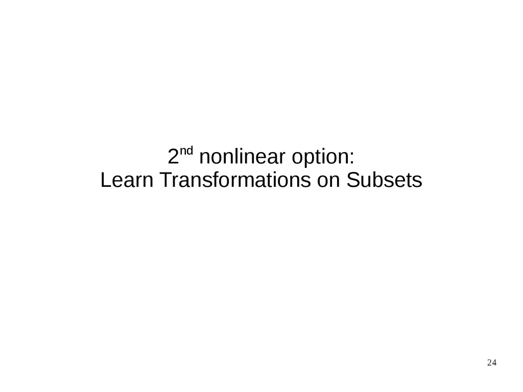 24 2nd nonlinear option: Learn Transformations ...