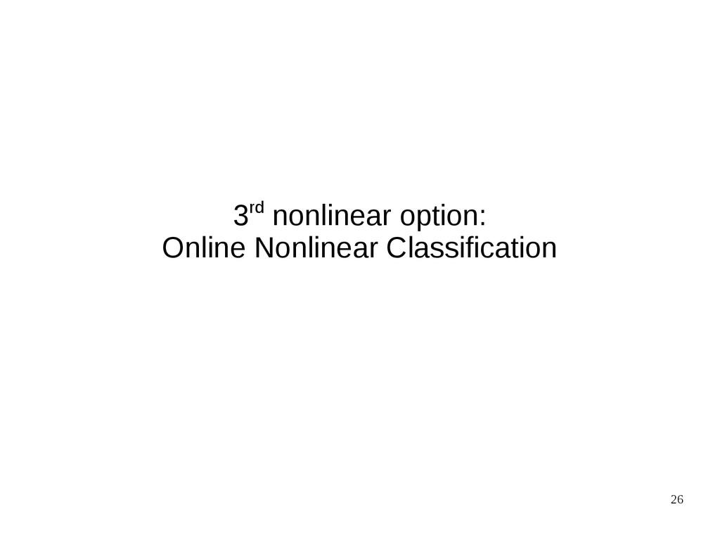 26 3rd nonlinear option: Online Nonlinear Class...