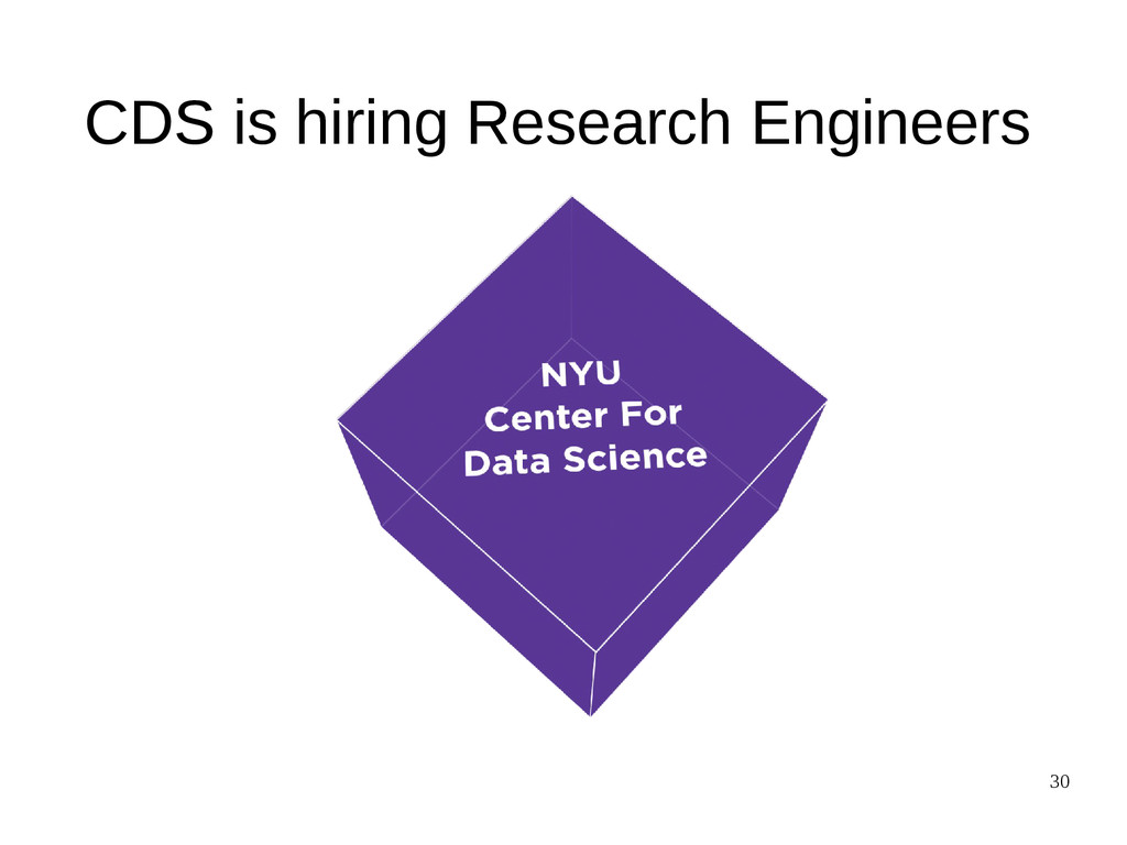 30 CDS is hiring Research Engineers