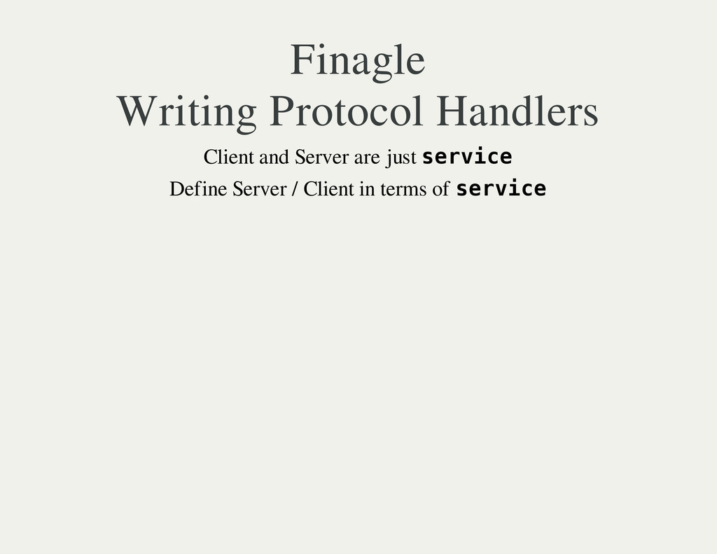 Finagle Writing Protocol Handlers Client and Se...