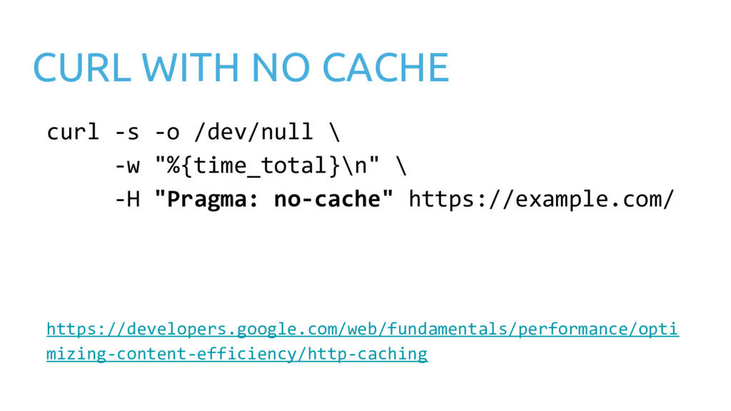 "CURL WITH NO CACHE curl -s -o /dev/null \ -w ""%..."