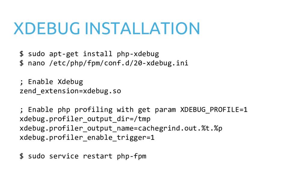 XDEBUG INSTALLATION $ sudo apt-get install php-...