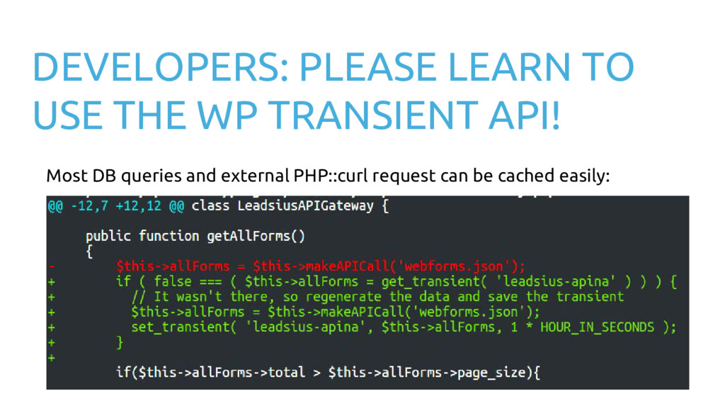 DEVELOPERS: PLEASE LEARN TO USE THE WP TRANSIEN...