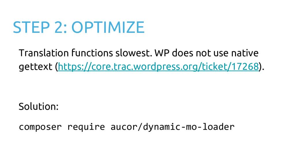 STEP 2: OPTIMIZE Translation functions slowest....