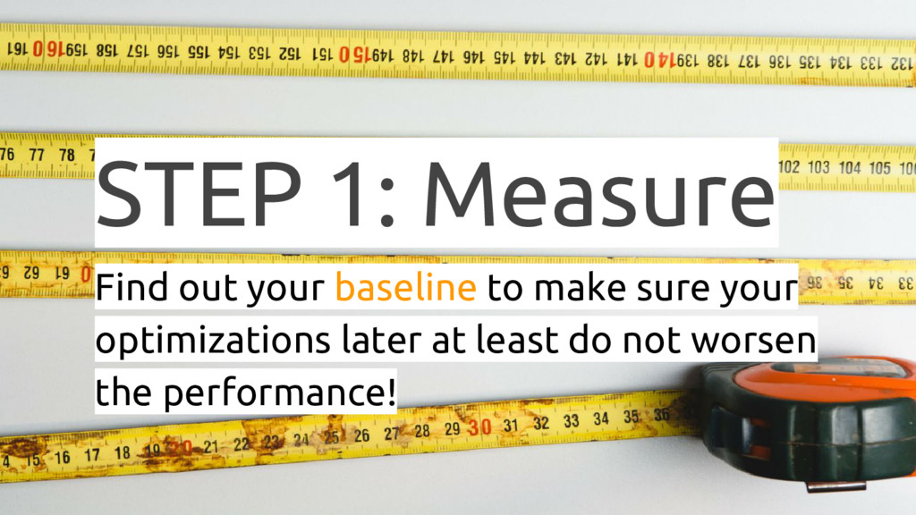 STEP 1: Measure Find out your baseline to make ...