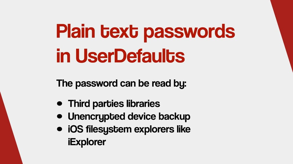 Plain text passwords in UserDefaults • Third pa...