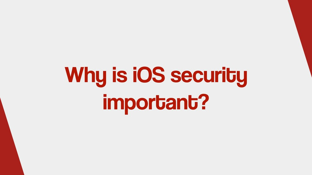 Why is iOS security important?