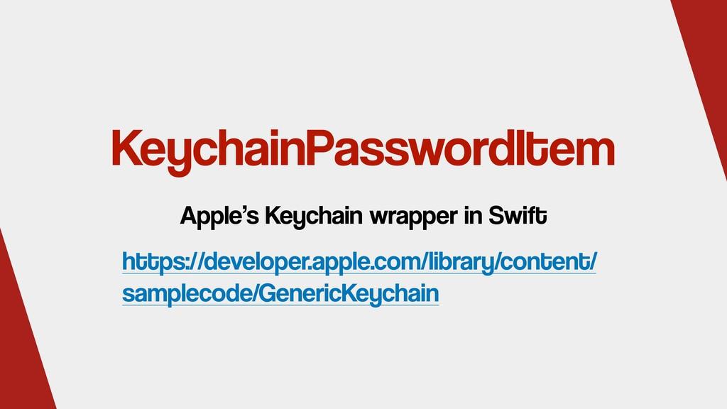 KeychainPasswordItem Apple's Keychain wrapper i...