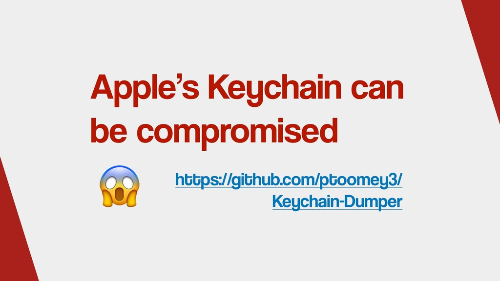 Apple's Keychain can be compromised https://git...