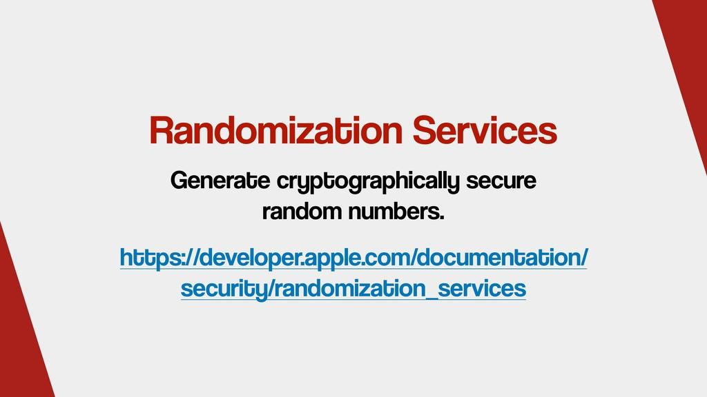 Randomization Services https://developer.apple....