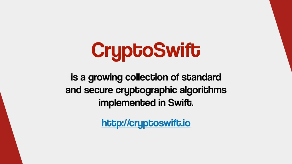CryptoSwift http://cryptoswift.io is a growing ...