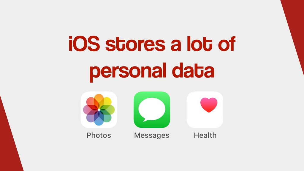 iOS stores a lot of personal data