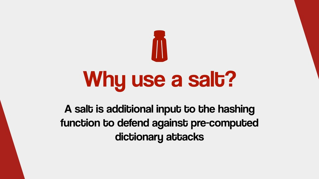 Why use a salt? A salt is additional input to t...