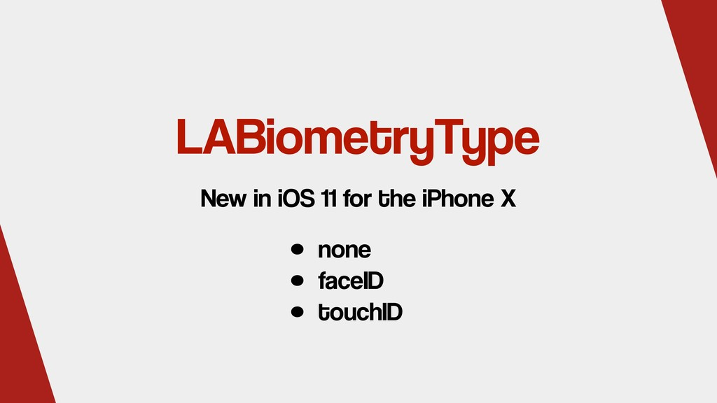 LABiometryType • none • faceID • touchID New in...