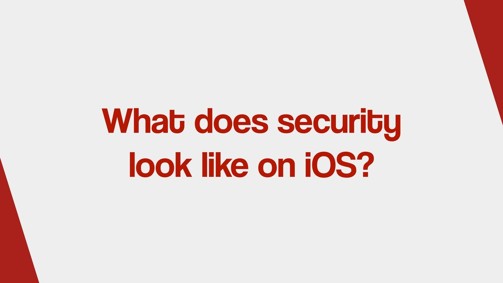 What does security look like on iOS?