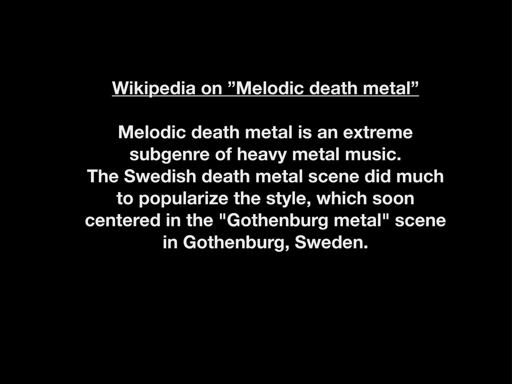 "Wikipedia on ""Melodic death metal"" Melodic deat..."