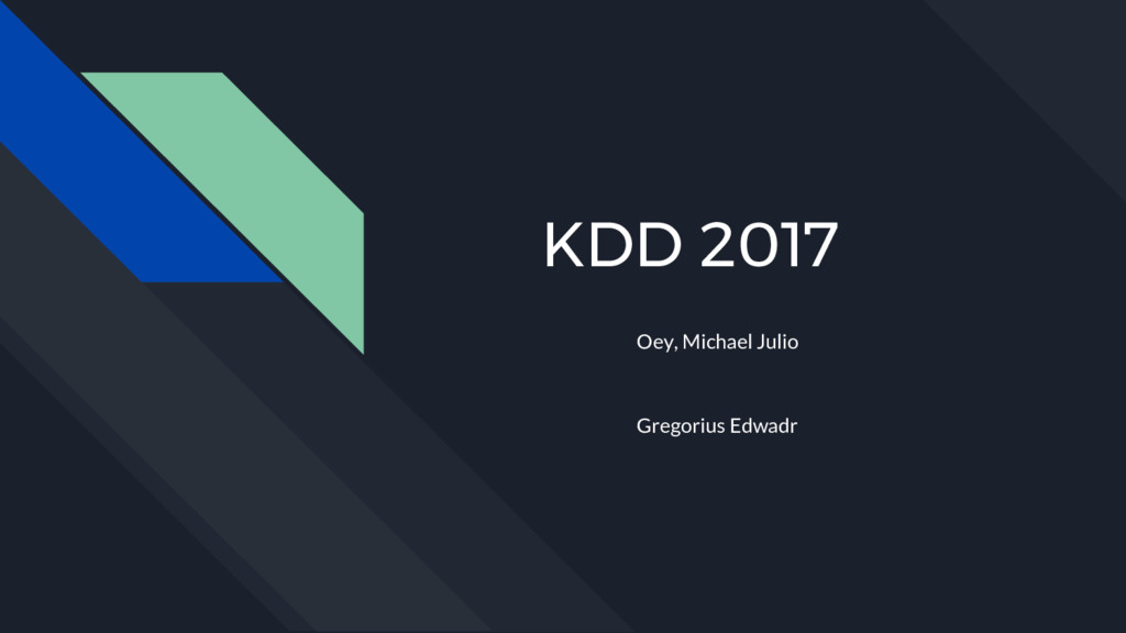 KDD 2017 Oey, Michael Julio Gregorius Edwadr