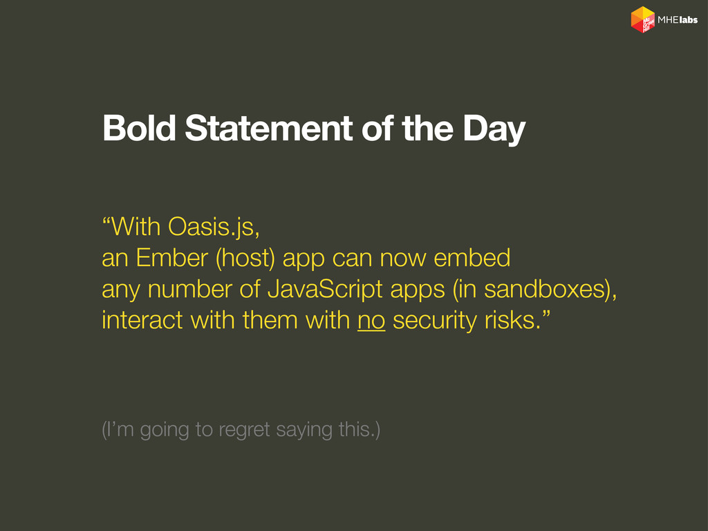 "Bold Statement of the Day ""With Oasis.js, an Em..."