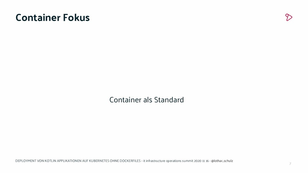 7 Container Fokus Container als Standard DEPLOY...