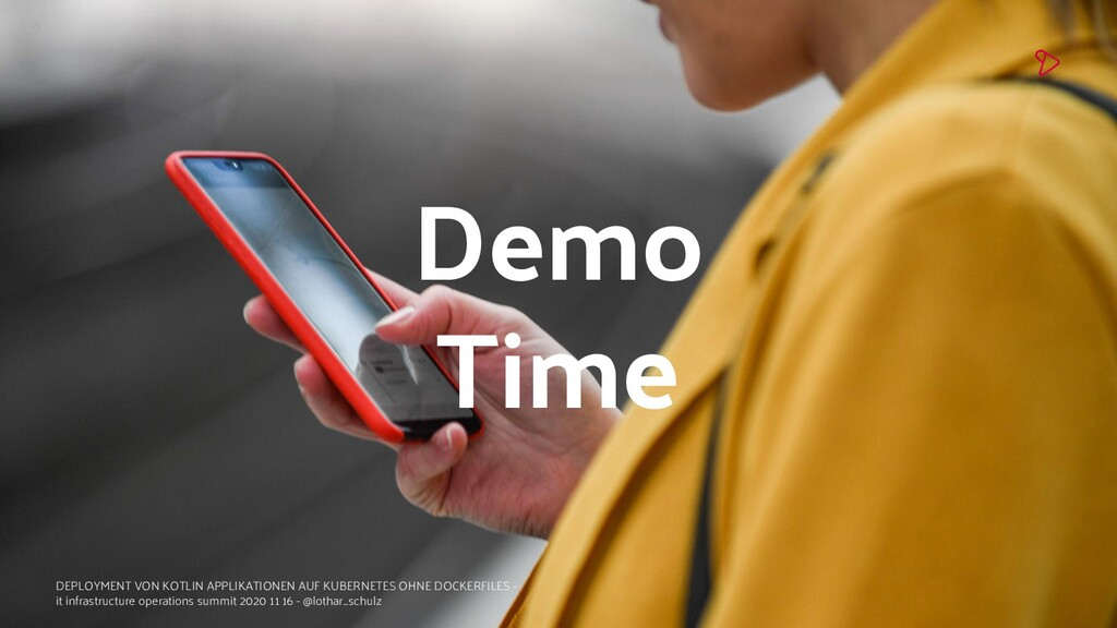10 Demo Time DEPLOYMENT VON KOTLIN APPLIKATIONE...