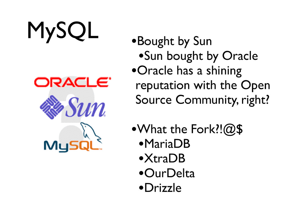 MySQL •Bought by Sun	 