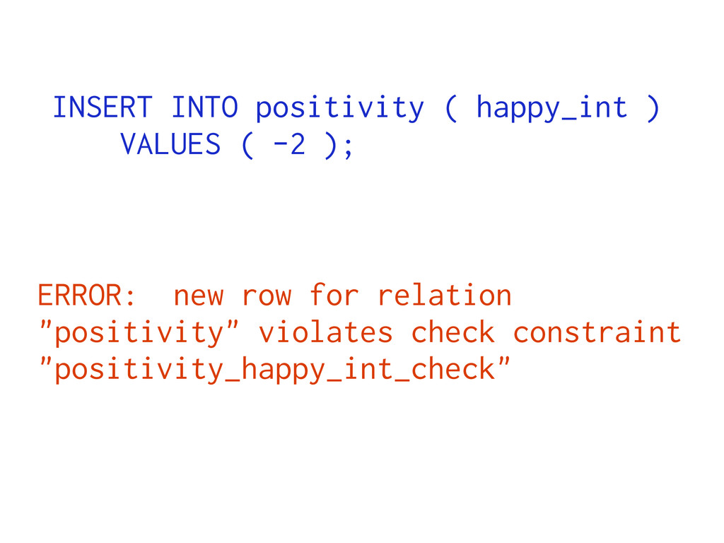 INSERT INTO positivity ( happy_int ) VALUES ( -...