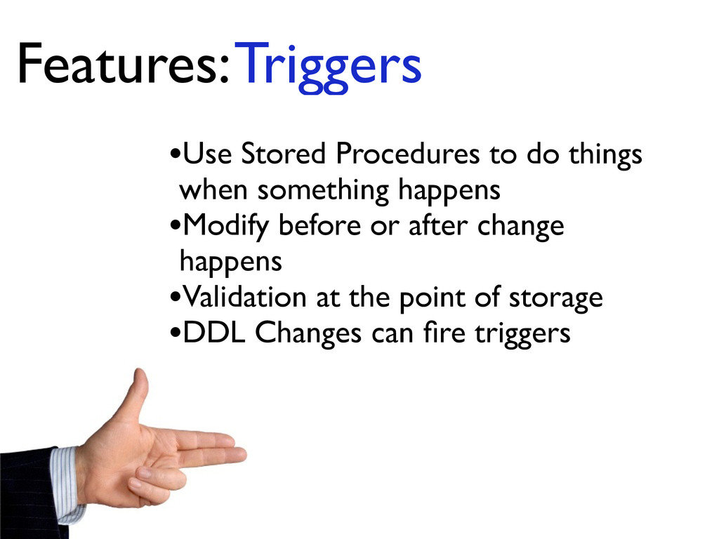 •Use Stored Procedures to do things when someth...