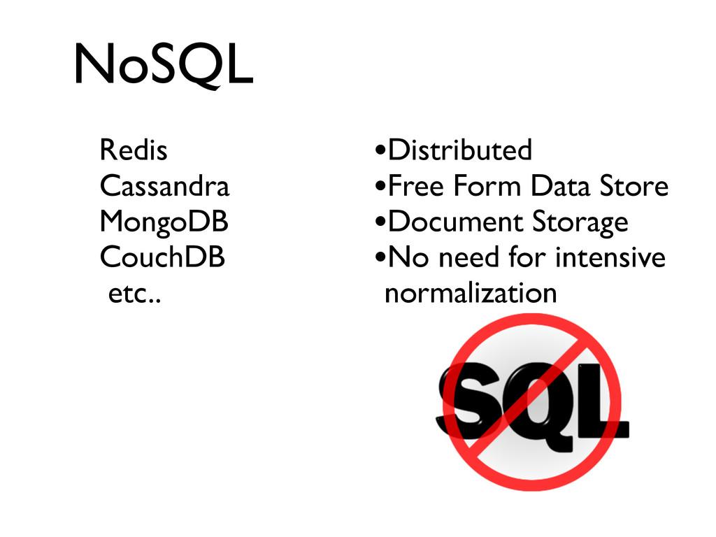 NoSQL Redis  Cassandra  MongoDB  CouchDB...