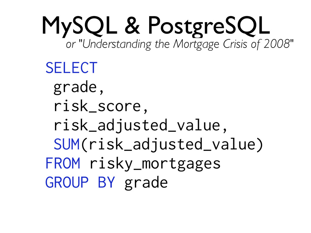 MySQL & PostgreSQL SELECT grade, risk_score, ri...