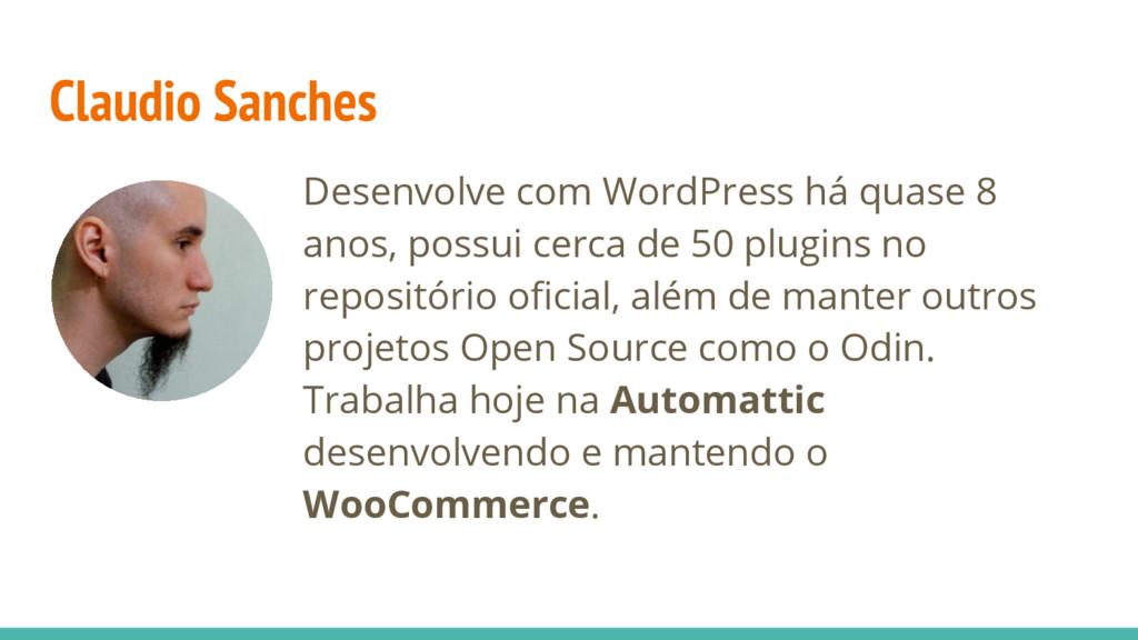 Desenvolve com WordPress há quase 8 anos, possu...