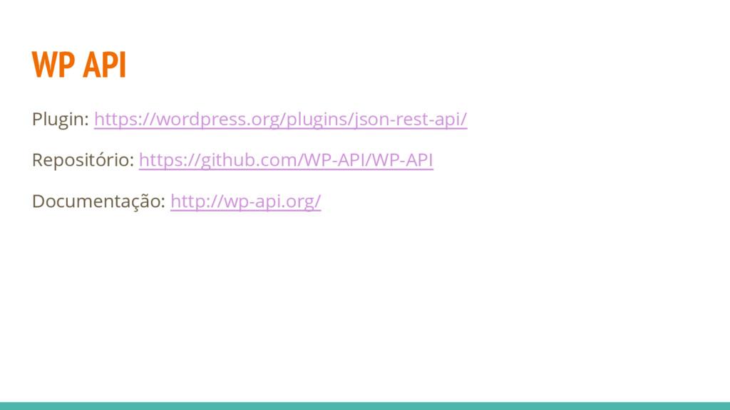 WP API Plugin: https://wordpress.org/plugins/js...