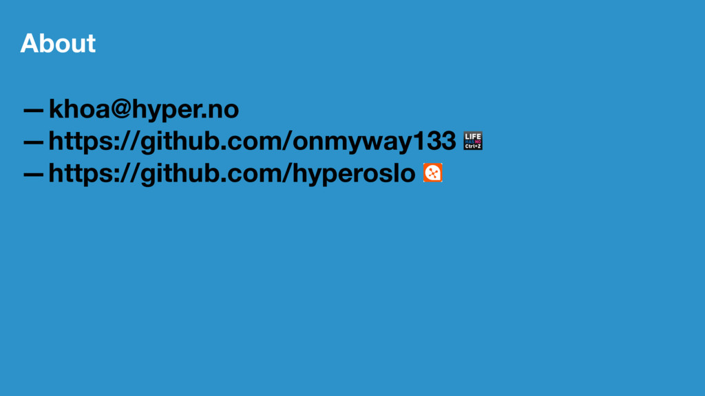 About —khoa@hyper.no —https://github.com/onmywa...