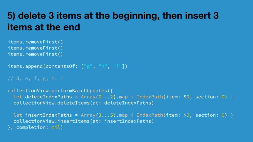 5) delete 3 items at the beginning, then insert...