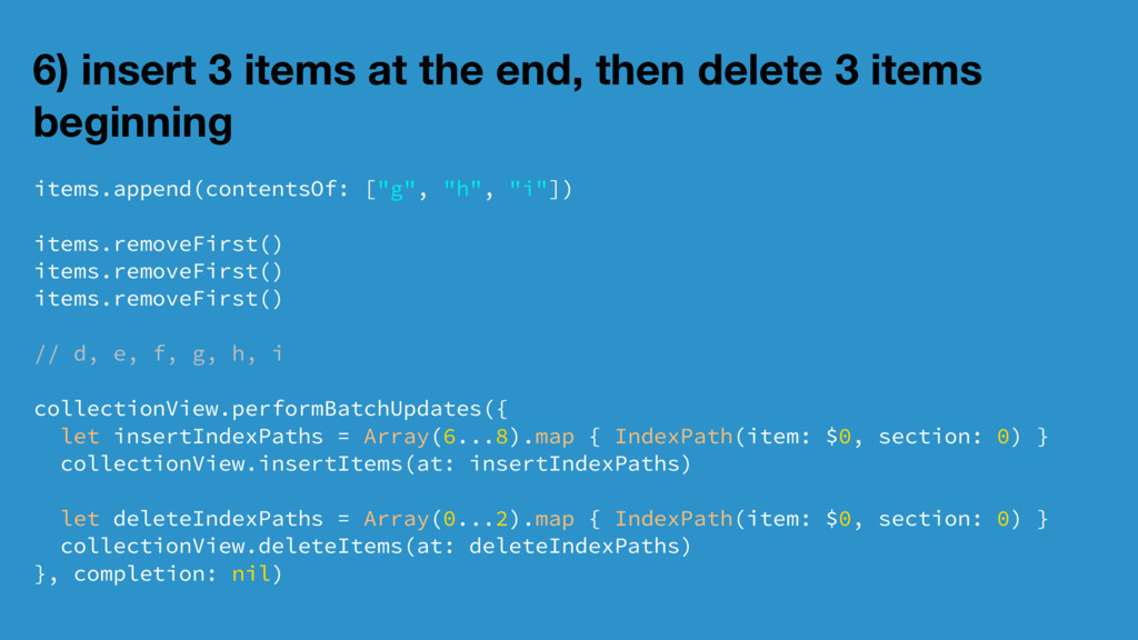 6) insert 3 items at the end, then delete 3 ite...