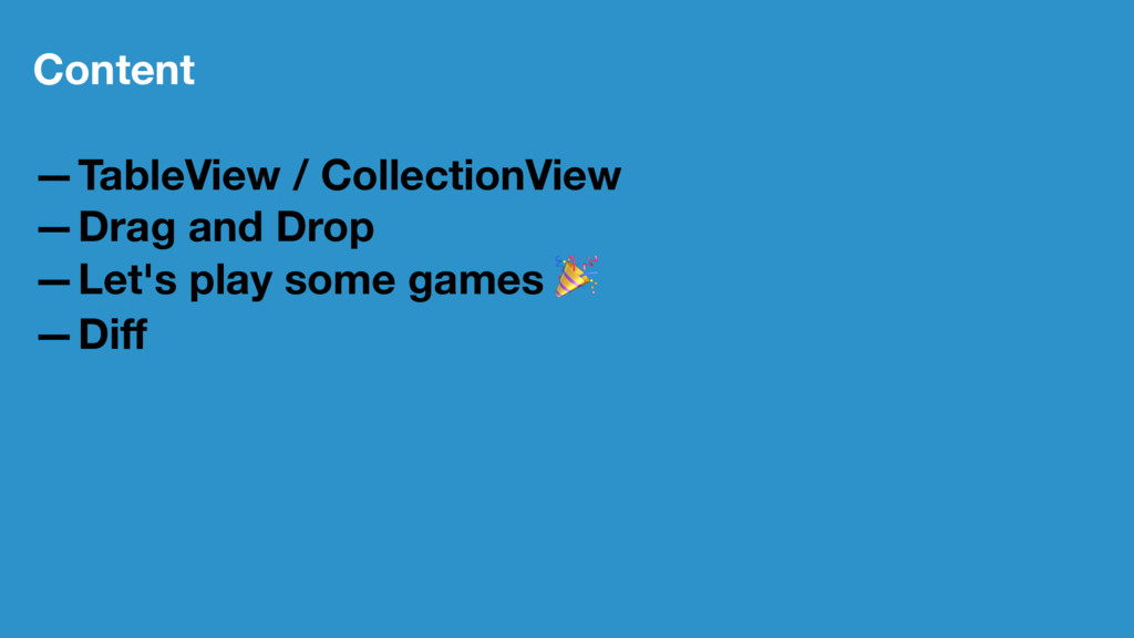 Content —TableView / CollectionView —Drag and D...