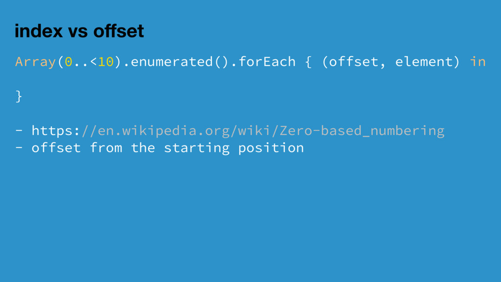 index vs offset Array(0..<10).enumerated().forEa...