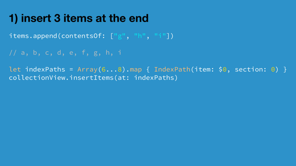 1) insert 3 items at the end items.append(conte...