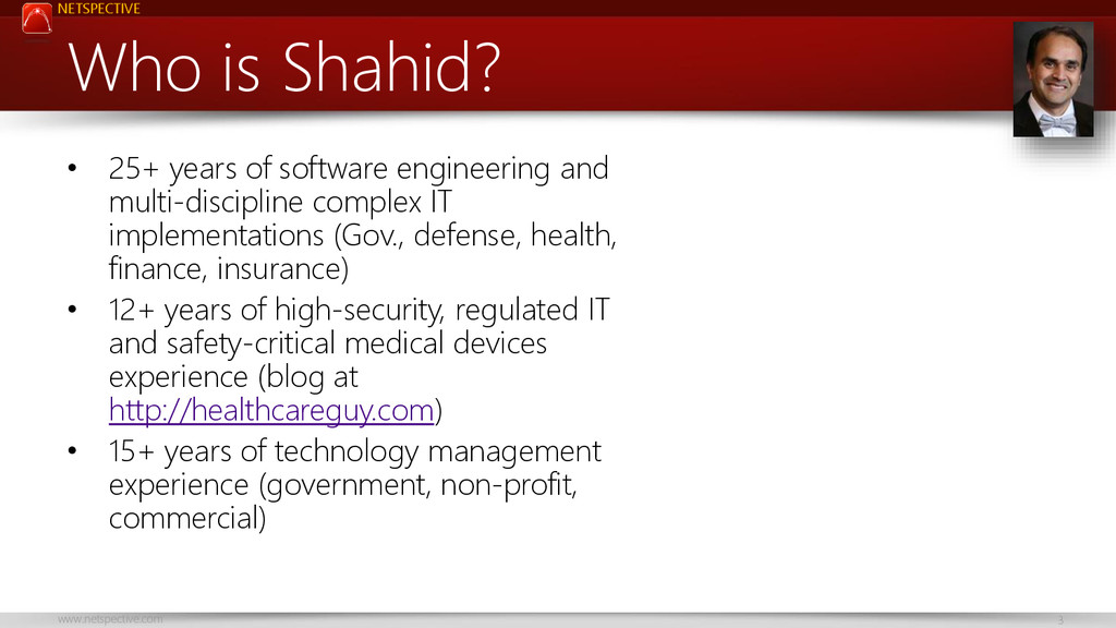NETSPECTIVE www.netspective.com 3 Who is Shahid...