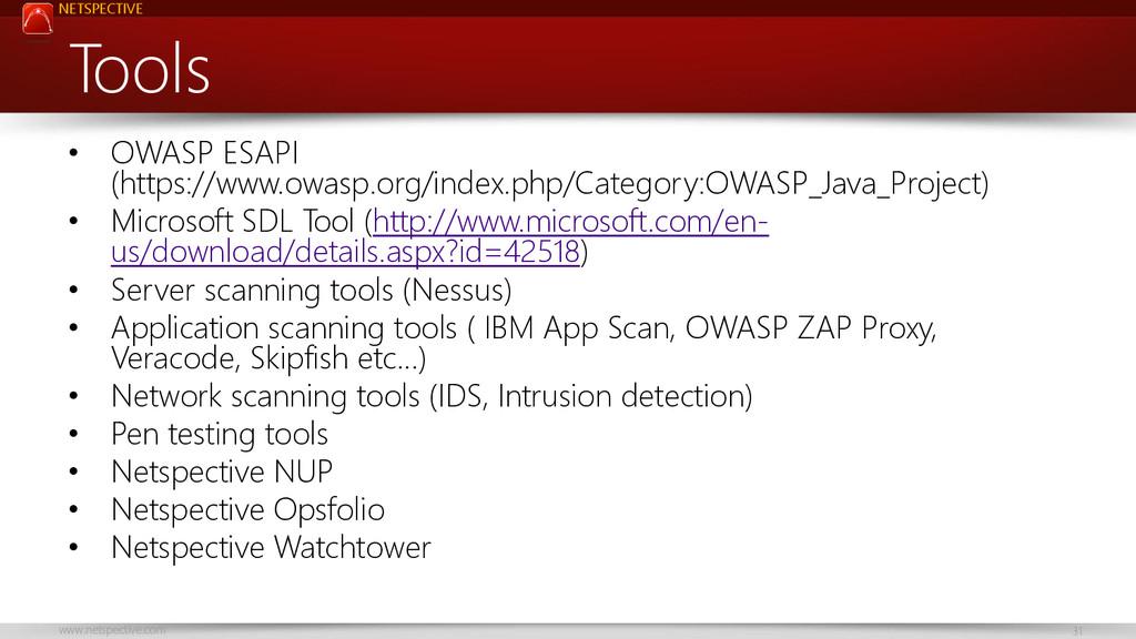 NETSPECTIVE www.netspective.com 31 Tools • OWAS...