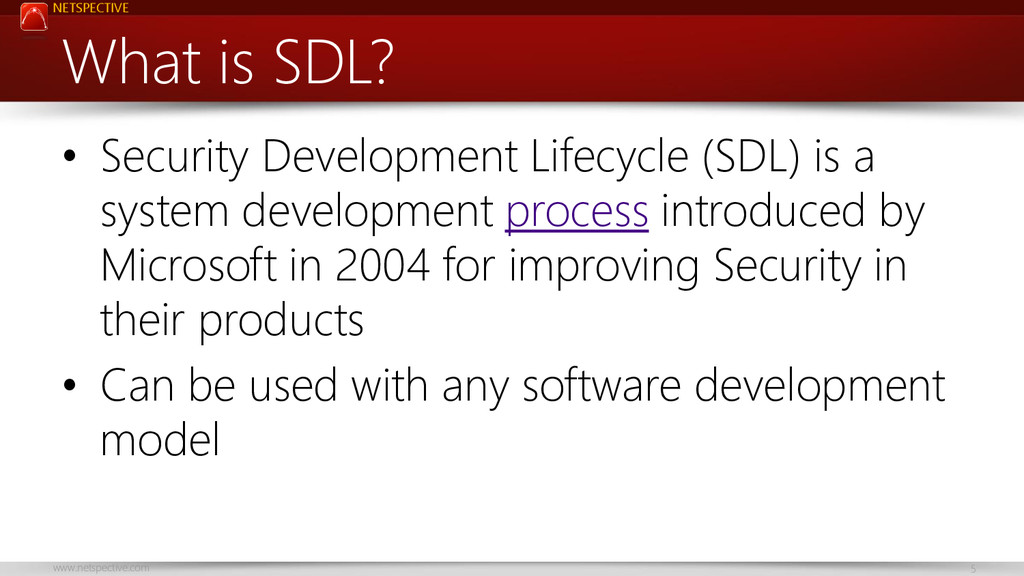 NETSPECTIVE www.netspective.com 5 What is SDL? ...