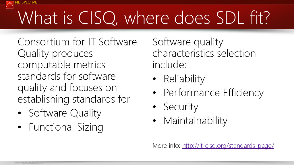 NETSPECTIVE www.netspective.com 6 What is CISQ,...