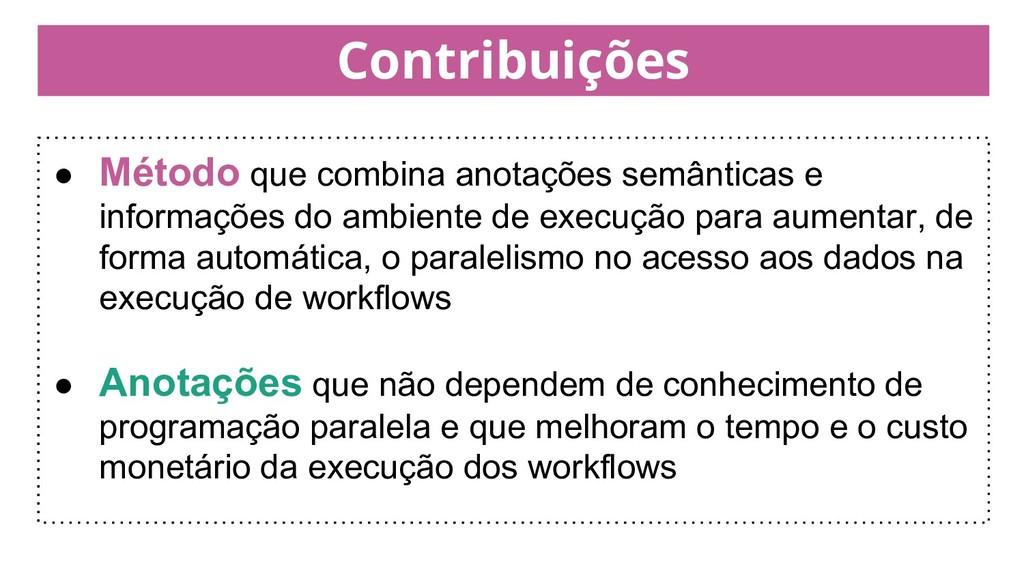 Contribuições ● Método que combina anotações se...