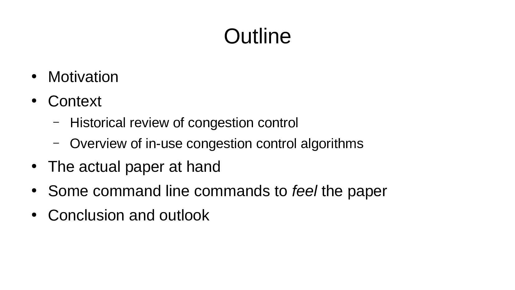 Outline ● Motivation ● Context – Historical rev...