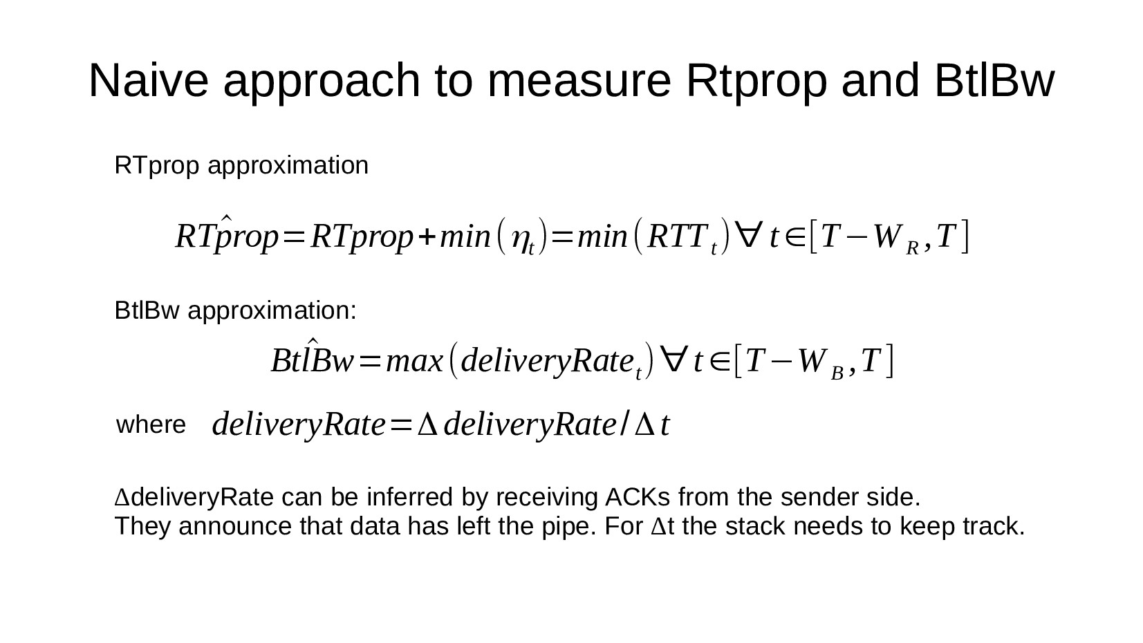Naive approach to measure Rtprop and BtlBw ^ RT...