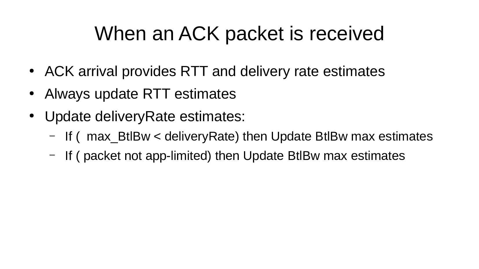 When an ACK packet is received ● ACK arrival pr...