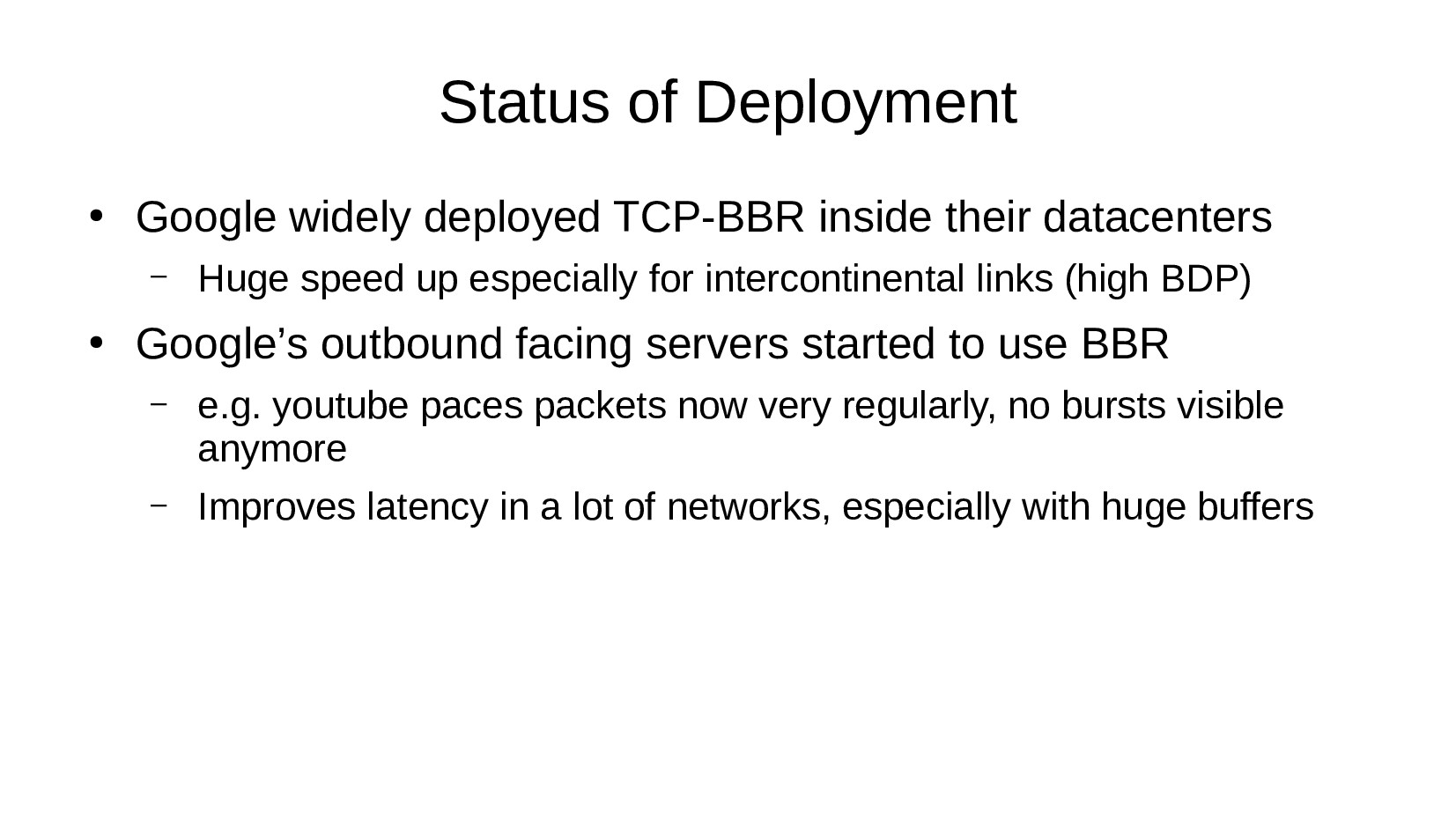 Status of Deployment ● Google widely deployed T...