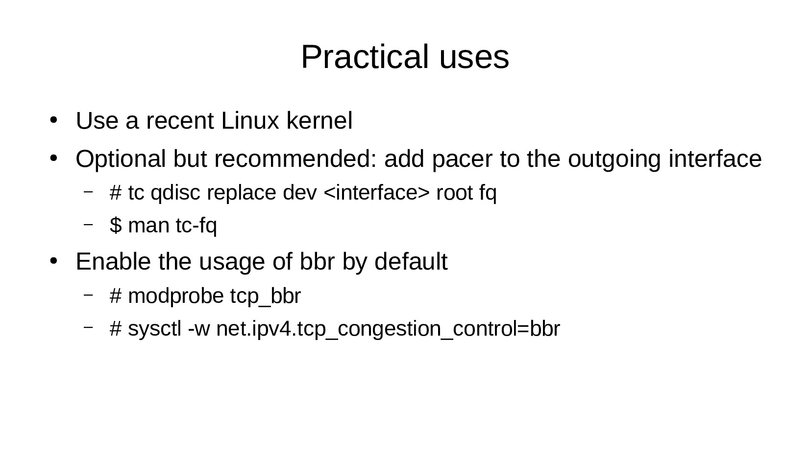 Practical uses ● Use a recent Linux kernel ● Op...