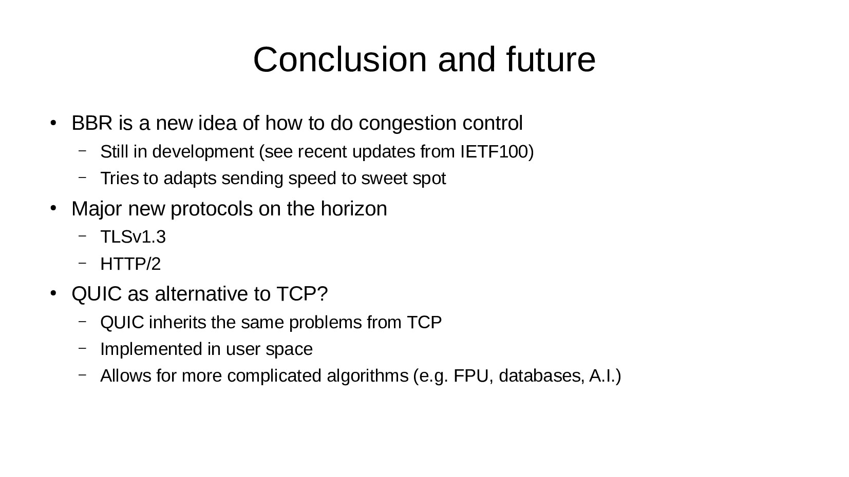 Conclusion and future ● BBR is a new idea of ho...