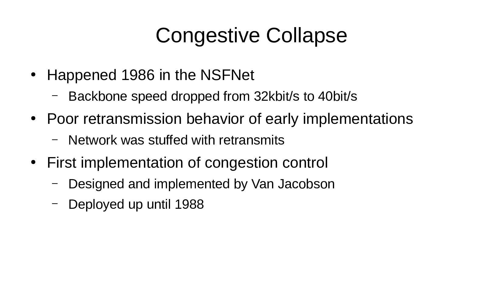 Congestive Collapse ● Happened 1986 in the NSFN...