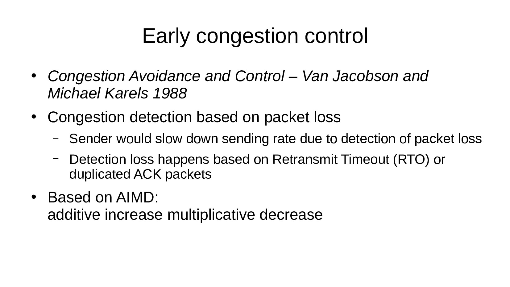 Early congestion control ● Congestion Avoidance...
